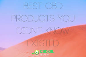 """Vector graphic poster written with """"Best CBD Products You Didn't Know Existed"""" with CBD OIL Review logo below"""