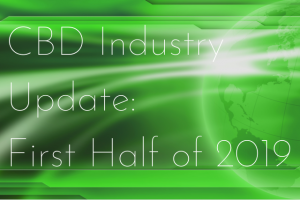 """Poster with the caption: """"CBD Industry Update: First Half of 2019"""""""