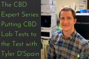 The CBD Expert Series: Putting CBD Lab Tests to the Test with Tyler D'Spain